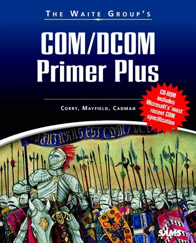 Waite Group's COM/DCOM Primer Plus (0672314924) by John Cadman; Waite Group