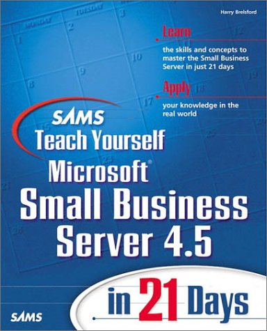 Sams Teach Yourself Microsoft Small Business Server 4.5 in 21 Days: Brelsford, Harry