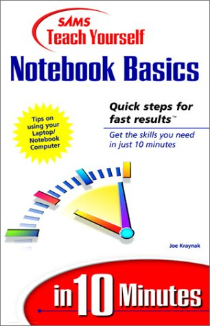Sams Teach Yourself Notebook Basics in 10 Minutes (Sams Teach Yourself...in 10 Minutes) (9780672315398) by Joe Kraynak