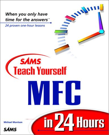 9780672315534: Sams Teach Yourself MFC in 24 Hours