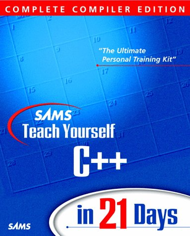 9780672315640: Sam's Teach Yourself C++ in 21 Days (3rd Complete Compiler Edition)