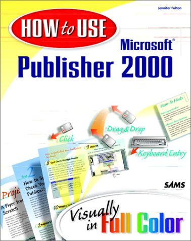 9780672315718: How to Use Microsoft Publisher 2000
