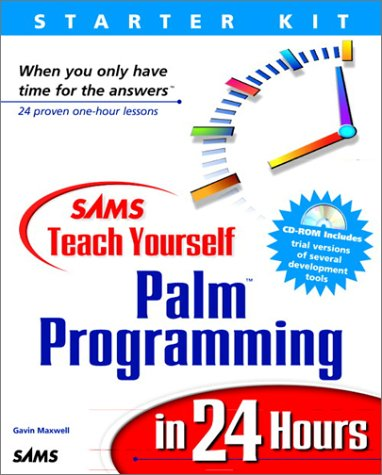 9780672316111: Sams Teach Yourself Palm Programming in 24 Hours