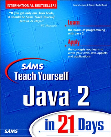 Sams Teach Yourself Java 2 in 21 Days (Teach Yourself in 21 Days Series) (0672316382) by Lemay, Laura; Cadenhead, Rogers
