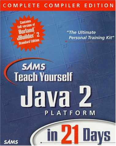 Sams Teach Yourself Java 2 Platform in 21 Days: Complete Compiler Edition (0672316471) by Lemay, Laura; Cadenhead, Rogers