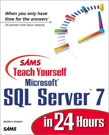 9780672317156: Sams Teach Yourself SQL Server 7 in 24 Hours (Teach Yourself -- Hours)