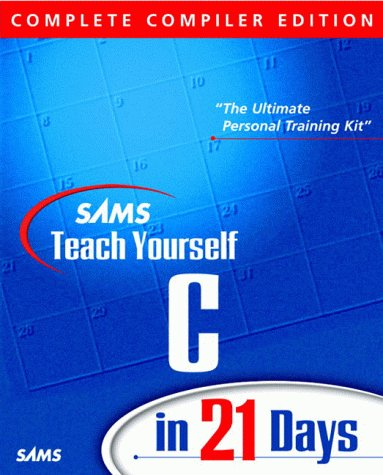 9780672317675: Sams Teach Yourself C in 21 Days, Complete Compiler Edition, Version 2.0 (Teach Yourself -- Days)