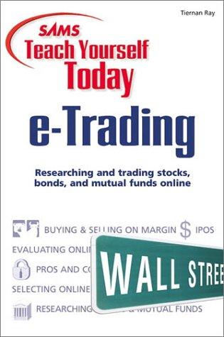 Sams Teach Yourself e-Trading Today (Teach Yourself -- Today): Ray, Tiernan