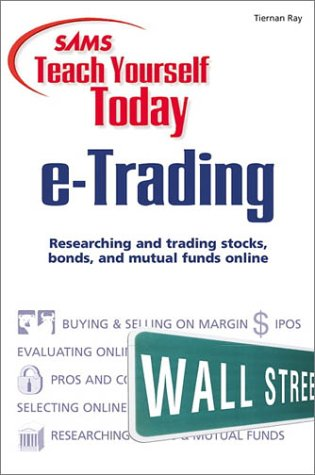 9780672318214: Sams Teach Yourself e-Trading Today (Sams teach yourself today)