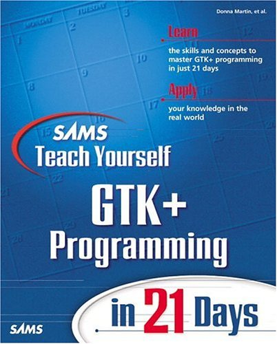9780672318290: Sams Teach Yourself GTK+ Programming in 21 Days