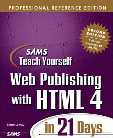 9780672318382: Sams Teach Yourself Web Publishing with HTML 4 in 21 Days: Professional Reference Edition