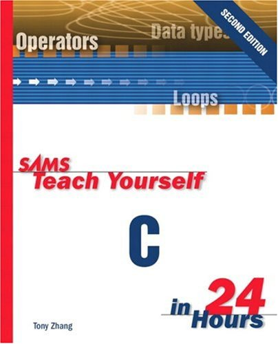 9780672318610: Sams Teach Yourself C in 24 Hours (2nd Edition)