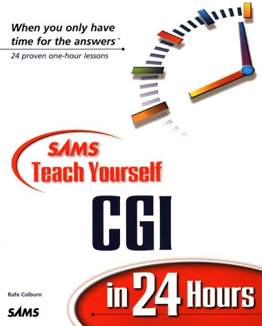 9780672318801: Sams Teach Yourself CGI in 24 Hours (Teach Yourself -- 24 Hours)