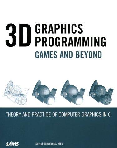 9780672319297: 3D Graphics Programming: Games & Beyond