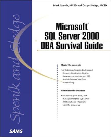 Microsoft SQL Server 2000 DBA Survival Guide (067232007X) by Laura Jones; Mark Spenik; Orryn Sledge