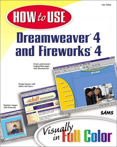9780672320415: How to Use Dreamweaver 4 and Fireworks 4