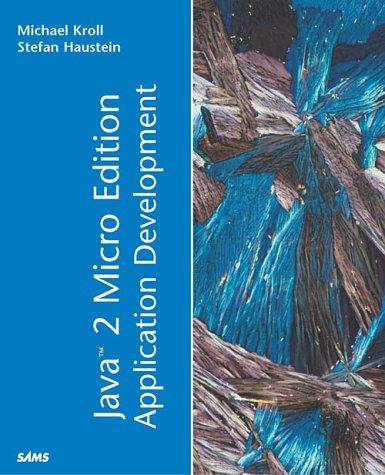 Java 2 Micro Edition (J2ME) Application Development: Kroll, Michael, Haustein,