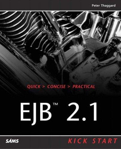 EJB 2.1 Kick Start (Sams White Books): Thaggard, Peter