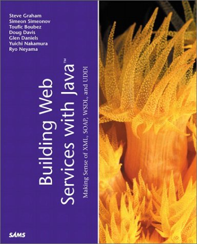 9780672321818: Building Web Services with Soap, Xml and Uddi (Java (Sams))