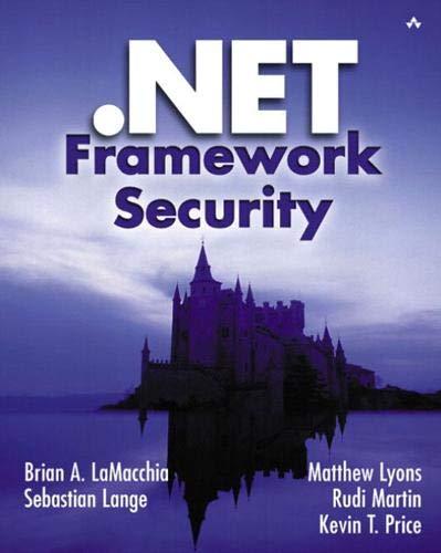 NET Framework Security: Brian A. LaMacchia,