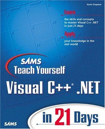 9780672321979: Sams Teach Yourself Visual C++ .Net in 21 Days