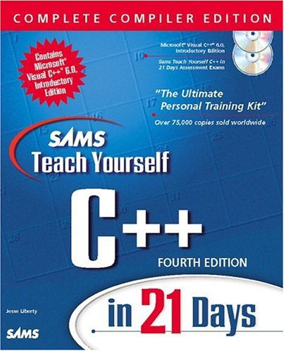 9780672322075: Sams Teach Yourself C++ in 21 Days Complete Compiler Edition (4th Edition) (Sams Teach Yourself...in 21 Days)