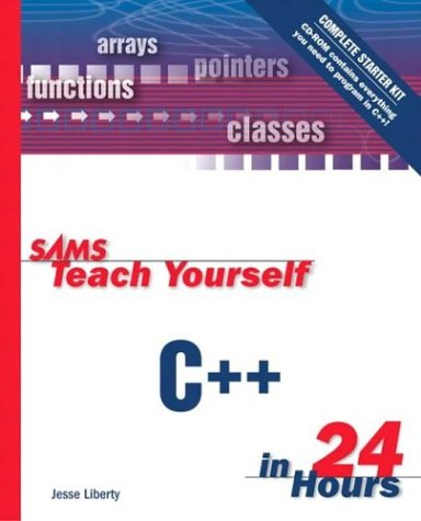 Sams Teach Yourself C++ in 24 Hours,: Jesse Liberty
