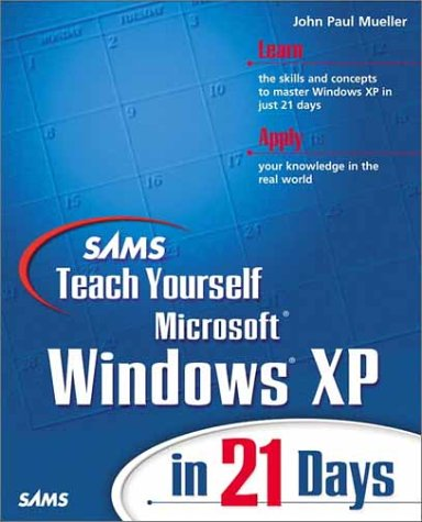 Sams Teach Yourself Microsoft Windows XP in: John Paul Mueller