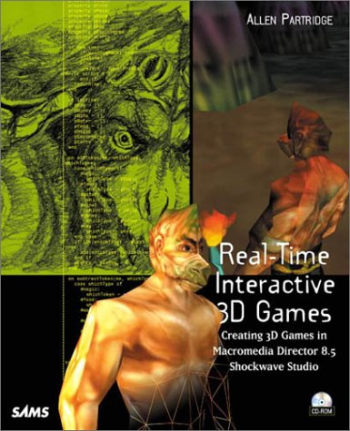 9780672322853: Real-Time Interactive 3d Games: Creating 3d Games in Macromedia Director 8.5 Shockwave Studio