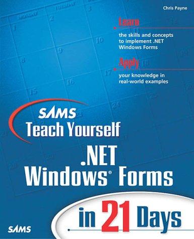 9780672323201: Sams Teach Yourself .NET Windows Forms in 21 Days