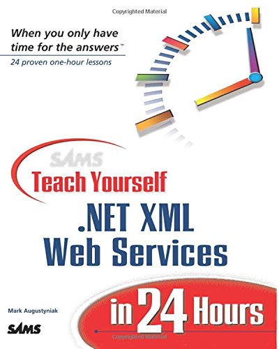 9780672323300: Sams Teach Yourself .Net XML Web Services in 24 Hours
