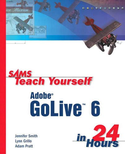 9780672323560: Sams Teach Yourself Adobe GoLive 6 in 24 Hours
