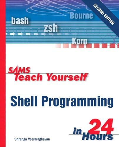 9780672323584: Sams Teach Yourself Shell Programming in 24 Hours (2nd Edition)