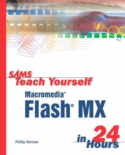 9780672323713: Sams Teach Yourself Macromedia Flash MX in 24 Hours