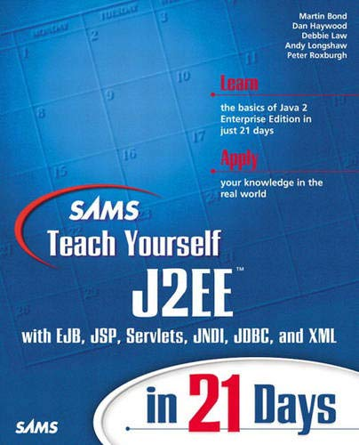 9780672323843: Sams Teach Yourself J2Ee in 21 Days: With Ejb, Jsp, Servlets, Jndi, Jdbc, and Xml (Sams Teach Yourself...in 21 Days)