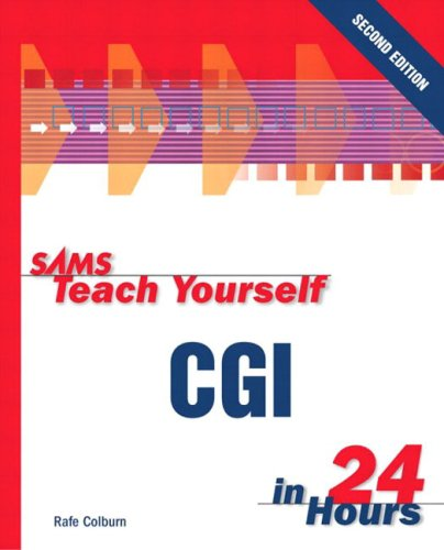 9780672324048: Sams Teach Yourself CGI in 24 Hours (2nd Edition) (Sams Teach Yourself...in 24 Hours)