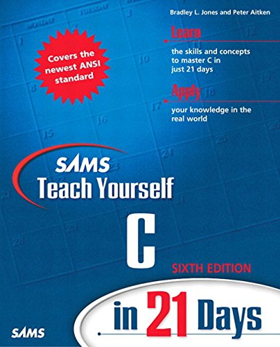 9780672324482: Sams Teach Yourself C in 21 Days (6th Edition)