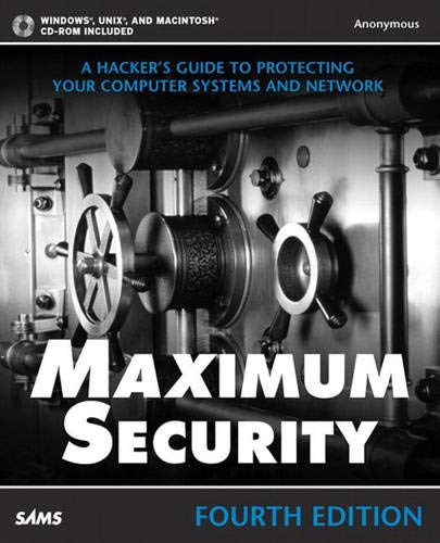 9780672324598: Maximum Security: A Hacker's Guide to Protecting Your Computer Systems and Network, 4th Edition (Book and CD-ROM)