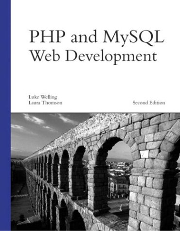PHP and MySQL Web Development, Second Edition (067232525X) by Welling, Luke; Thomson, Laura