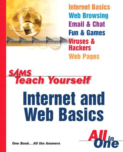 9780672325335: Sams Teach Yourself Internet and Web Basics All in One