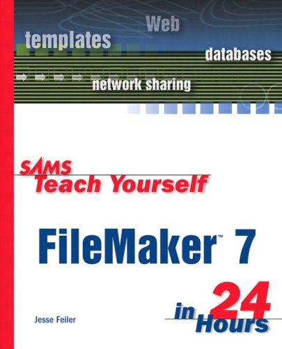 9780672325786: Sams Teach Yourself FileMaker 7 in 24 Hours