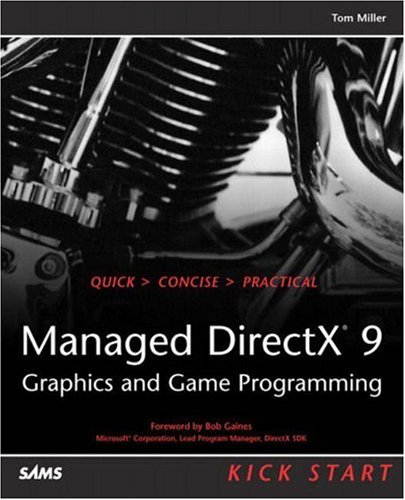 9780672325960: Managed DirectX 9 Kick Start: Graphics and Game Programming