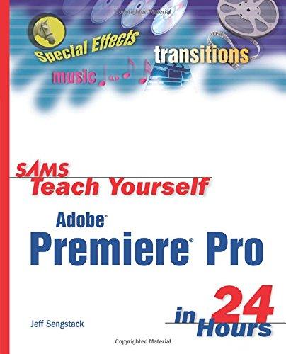 9780672326073: Sams Teach Yourself Adobe Premiere Pro in 24 Hours