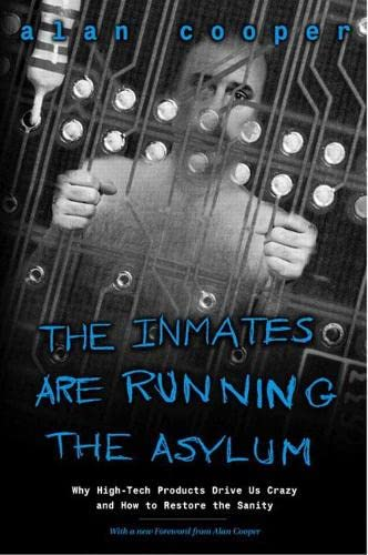 9780672326141: The Inmates Are Running the Asylum: Why High Tech Products Drive Us Crazy and How to Restore the Sanity