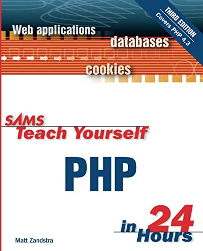Sams Teach Yourself PHP in 24 Hours (3rd Edition) (0672326191) by Zandstra, Matt