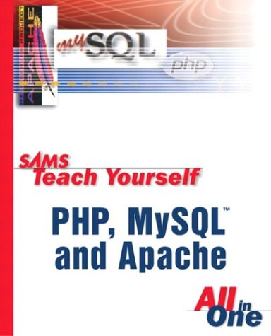 9780672326202: Sams Teach Yourself PHP, MySQL and Apache All-in-One