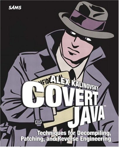 9780672326387: Covert Java: Techniques for Decompiling, Patching, and Reverse Engineering