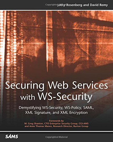 9780672326516: Securing Web Services with WS-Security: Demystifying WS-Security, WS-Policy, SAML, XML Signature, and XML Encryption