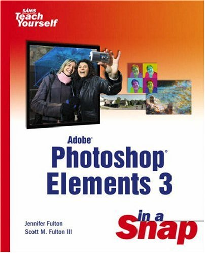 9780672326684: Adobe Photoshop Elements 3 in a Snap