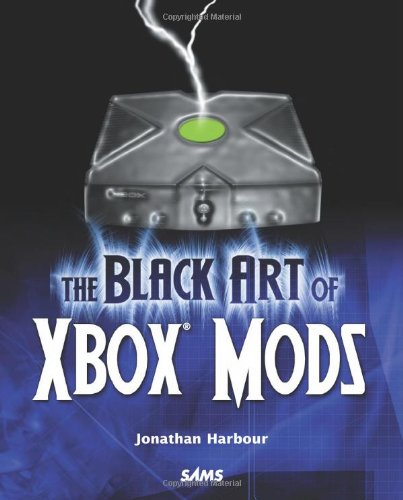 9780672326837: The Black Art of Xbox Mods